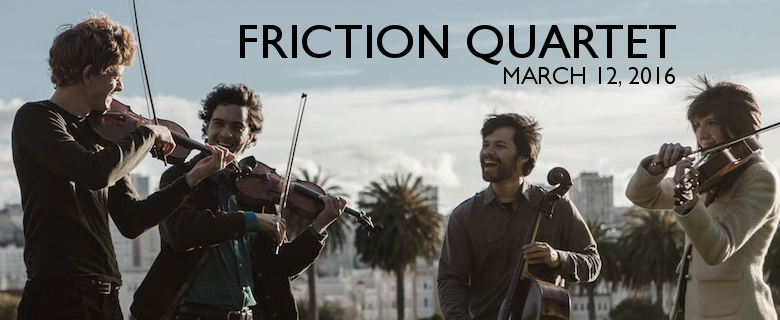 March 21, 2016 - Friction Quartet