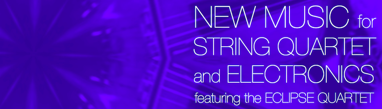 New Music for String Quartet and Electronics